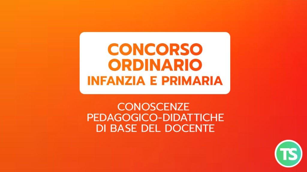 Concorso ordinario - CONOSCENZE PEDAGOGICO-DIDATTICHE DI BASE DEL DOCENTE