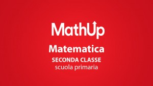 MATEMATICA PER LA SECONDA CLASSE DELLA SCUOLA PRIMARIA