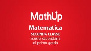 MATEMATICA PER LA SECONDA CLASSE DELLA SCUOLA SECONDARIA DI PRIMO GRADO